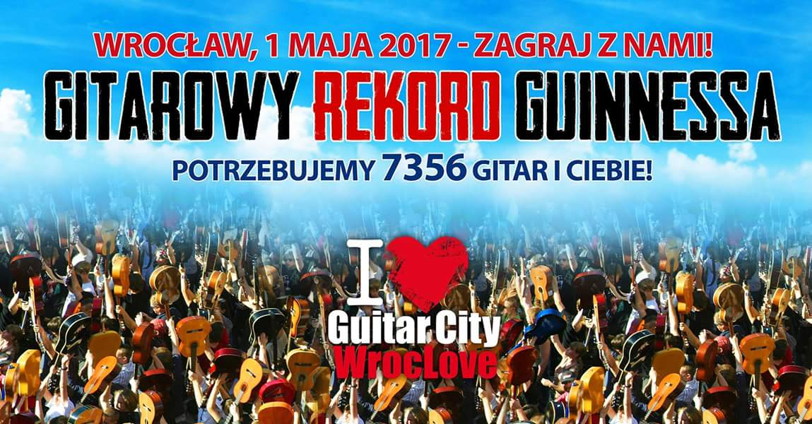 Хочешь побить рекорд Гиннеса во Вроцлаве? Тогда приглашаем тебя с гитарой.