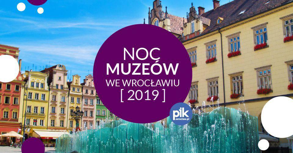 Ніч музеїв 2019 у Вроцлаві: ПРОГРАМА