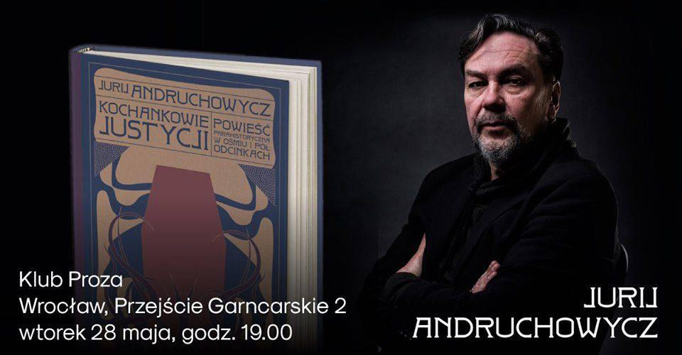 У Вроцлаві Юрій Андрухович представить польську версію книги «Коханці Юстиції», котру писав 27 років